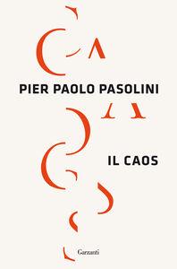 Foto Cover di Il caos, Libro di Pier Paolo Pasolini, edito da Garzanti Libri