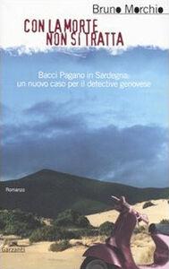 Foto Cover di Con la morte non si tratta, Libro di Bruno Morchio, edito da Garzanti Libri