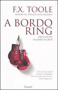 Foto Cover di A bordo ring, Libro di F. X. Toole, edito da Garzanti Libri