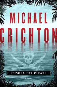 Libro L' isola dei pirati Michael Crichton
