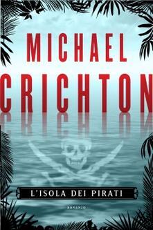 L' isola dei pirati - Michael Crichton - copertina