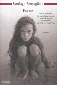 Foto Cover di Pudore, Libro di Santiago Roncagliolo, edito da Garzanti Libri