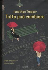 Foto Cover di Tutto può cambiare, Libro di Jonathan Tropper, edito da Garzanti Libri
