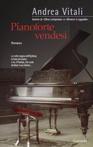 Foto Cover di Pianoforte vendesi, Libro di Andrea Vitali, edito da Garzanti Libri