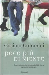 Libro Poco più di niente Cosimo Calamini