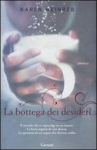Foto Cover di La bottega dei desideri, Libro di Karen Weinreb, edito da Garzanti Libri