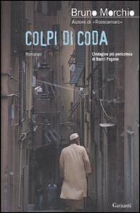 Foto Cover di Colpi di coda, Libro di Bruno Morchio, edito da Garzanti Libri
