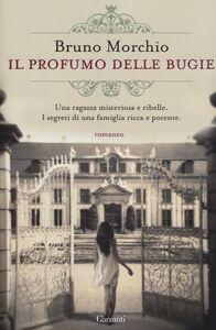 Foto Cover di Il profumo delle bugie, Libro di Bruno Morchio, edito da Garzanti Libri