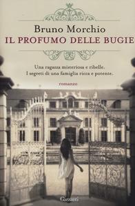 Libro Il profumo delle bugie Bruno Morchio