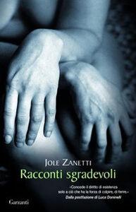 Foto Cover di Racconti sgradevoli, Libro di Jole Zanetti, edito da Garzanti Libri