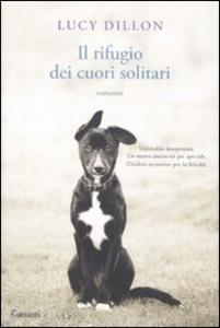 Libro Il rifugio dei cuori solitari Lucy Dillon