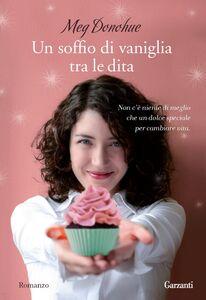 Libro Un soffio di vaniglia tra le dita Meg Donohue