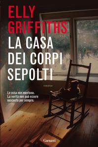 Libro La casa dei corpi sepolti Elly Griffiths