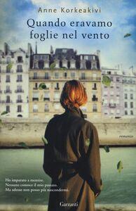 Libro Quando eravamo foglie nel vento Anne Korkeakivi
