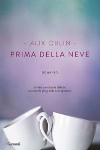 Libro Prima della neve Alix Ohlin