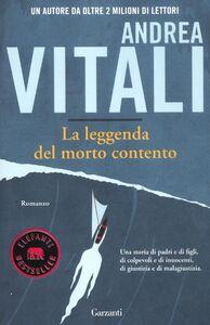 Libro La leggenda del morto contento Andrea Vitali