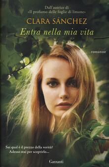 Entra nella mia vita - Clara Sánchez - copertina