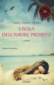Libro L' isola dell'amore proibito Tracey Garvis Graves