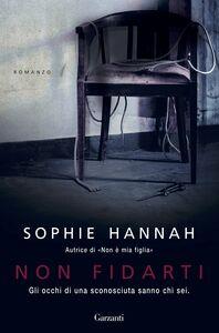 Foto Cover di Non fidarti, Libro di Sophie Hannah, edito da Garzanti Libri
