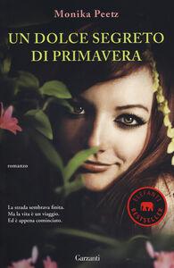 Foto Cover di Un dolce segreto di primavera, Libro di Monika Peetz, edito da Garzanti Libri
