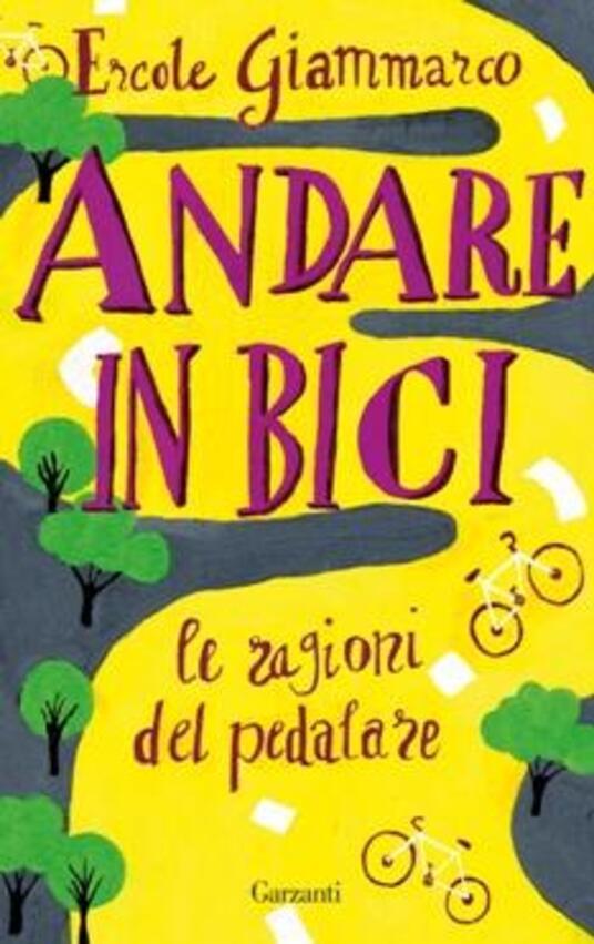 Andare in bici. La ragioni del pedalare - Ercole Giammarco - copertina