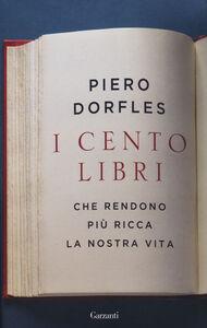 Libro I cento libri che rendono più ricca la nostra vita Piero Dorfles