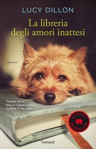 Foto Cover di La libreria degli amori inattesi, Libro di Lucy Dillon, edito da Garzanti Libri