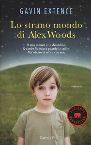Libro Lo strano mondo di Alex Woods Gavin Extence