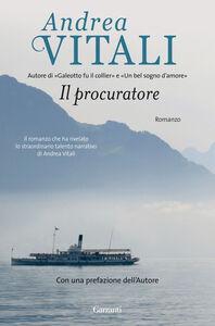 Foto Cover di Il procuratore, Libro di Andrea Vitali, edito da Garzanti Libri