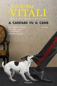 Libro A cantare fu il cane Andrea Vitali