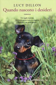 Libro Quando nascono i desideri Lucy Dillon