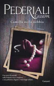Libro Camilla nella nebbia Giuseppe Pederiali