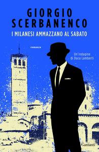 Libro I milanesi ammazzano al sabato Giorgio Scerbanenco