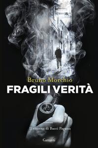 Libro Fragili verità. Il ritorno di Bacci Pagano Bruno Morchio