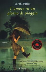 Libro L' amore in un giorno di pioggia Sarah Butler