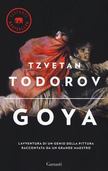 Goya. Ediz. illustrata - Tzvetan Todorov - copertina