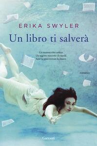 Libro Un libro ti salverà Erika Swyler
