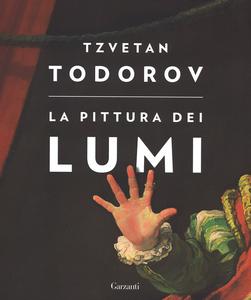 Libro La pittura dei lumi Tzvetan Todorov 0
