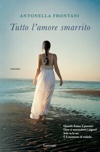 Libro Tutto l'amore smarrito Antonella Frontani