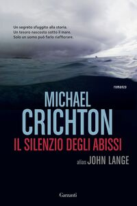 Libro Il silenzio degli abissi Michael Crichton