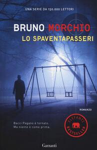 Foto Cover di Lo spaventapasseri, Libro di Bruno Morchio, edito da Garzanti Libri