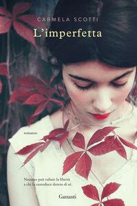 Foto Cover di L' imperfetta, Libro di Carmela Scotti, edito da Garzanti Libri