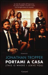 Libro Portami a casa Jonathan Tropper
