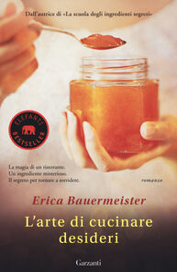Libro L' arte di cucinare desideri Erica Bauermeister