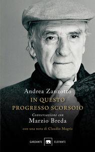 Libro In questo progresso scorsoio. Conversazione con Marzio Breda Andrea Zanzotto