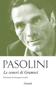 Libro Le ceneri di Gramsci Pier Paolo Pasolini