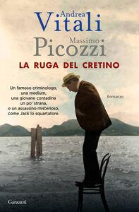 Libro La ruga del cretino Andrea Vitali , Massimo Picozzi