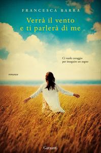 Libro Verrà il vento e ti parlerà di me Francesca Barra