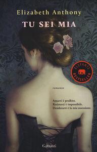Libro Tu sei mia Elizabeth Anthony