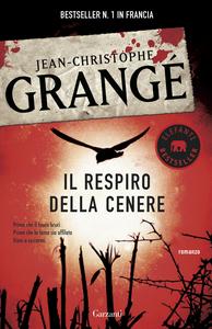 Libro Il respiro della cenere Jean-Christophe Grangé